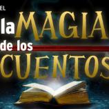 LA MAGIA DE LOS CUENTOS