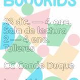 23 de Diciembre al 4 de Enero, Segunda Edición de BOOOKIDS en Conde Duque
