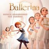 """El 27 de Enero se estrena """"Ballerina"""", nunca abandones tus sueños"""